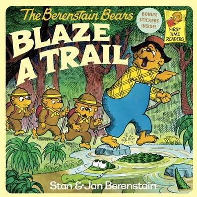 Berenstain Bears Blaze a Trail by Stan And Jan Berenstain Berenstain