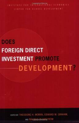 Does Foreign Direct Investment Promote Development? by Theodore H. Moran