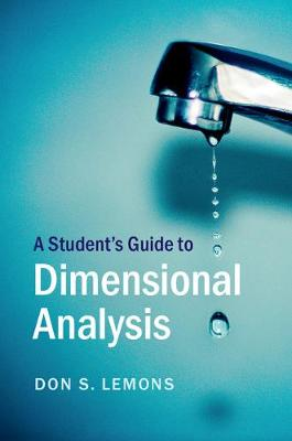 A Student's Guide to Dimensional Analysis by Don S. Lemons