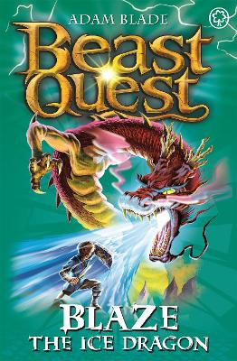 Beast Quest: Blaze the Ice Dragon by Adam Blade