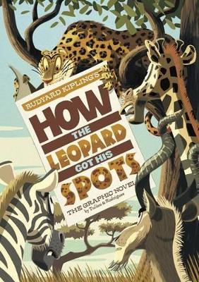 Rudyard Kipling's How the Leopard Got His Spots by ,Rudyard Kipling