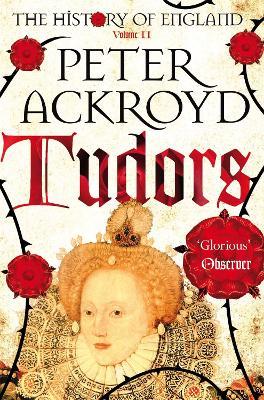 Tudors Tudors Volume II by Peter Ackroyd
