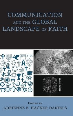 Communication and the Global Landscape of Faith by Adrienne E. Hacker Daniels