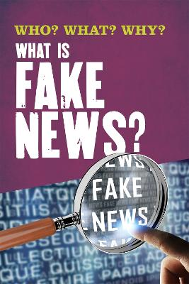 Who? What? Why?: What Is Fake News? by Izzi Howell