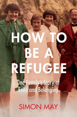How to Be a Refugee: One Family's Story of Exile and Belonging book