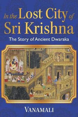 In the Lost City of Sri Krishna by Vanamali