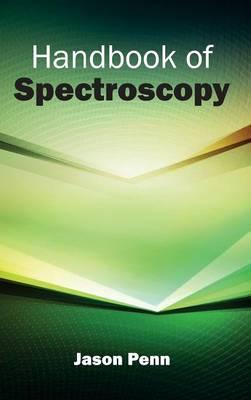 Handbook of Spectroscopy by Jason Penn