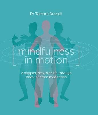 Mindfulness in Motion by Tamara Russell