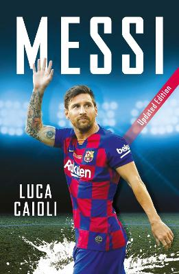 Messi: 2020 Updated Edition book