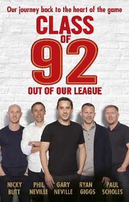 Class of 92: Out of Our League book