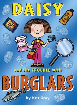 Daisy and the Trouble with Burglars by Kes Gray