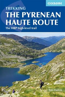 The Pyrenean Haute Route: The HRP high-level trail by Tom Martens