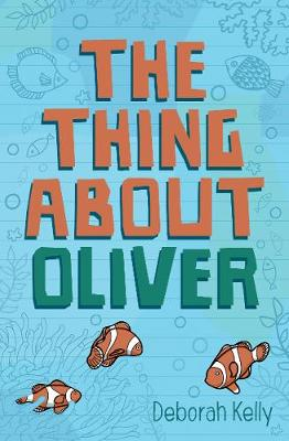 The Thing about Oliver by Deborah Kelly