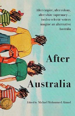 After Australia by Anthology Sweatshop