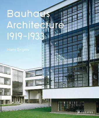 Bauhaus Architecture: Hans Engels by Hans Engels