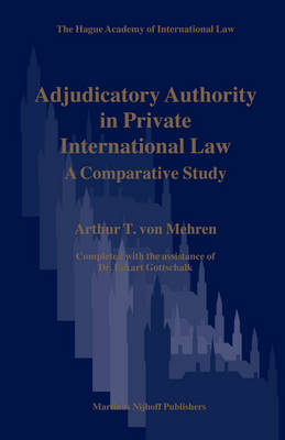 Adjudicatory Authority in Private International Law by Arthur T. von Mehren