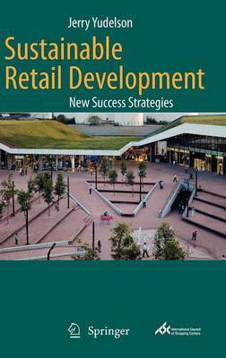 Sustainable Retail Development by Jerry Yudelson