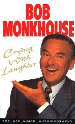 Crying With Laughter by Bob Monkhouse