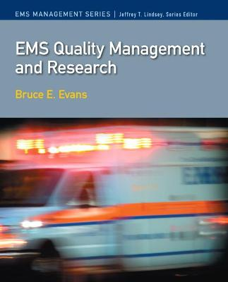 EMS Quality Management and Research by Bruce Evans