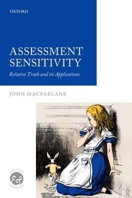 Assessment Sensitivity by John MacFarlane