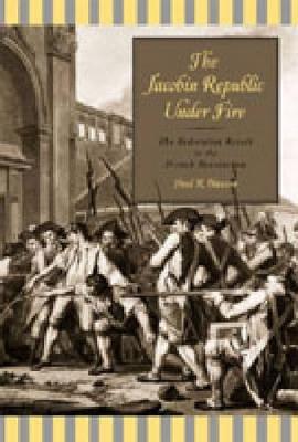 Jacobin Republic Under Fire by Paul R. Hanson