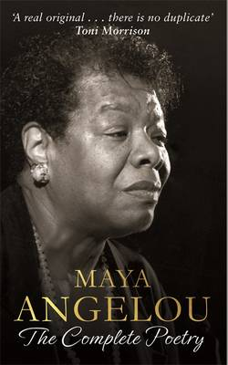 The Maya Angelou: The Complete Poetry by Maya Angelou