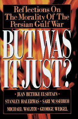 But Was It Just? by Jean Bethke Elshtain