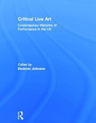 Critical Live Art by Dominic Johnson
