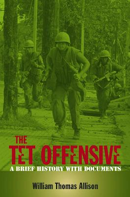 The Tet Offensive by William Thomas Allison