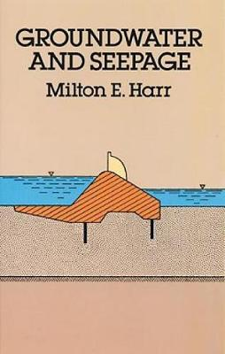 Groundwater and Seepage by Milton E. Harr