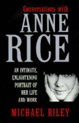 Interview with Anne Rice by Michael Riley