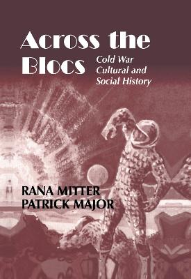 Across the Blocs by Patrick Major