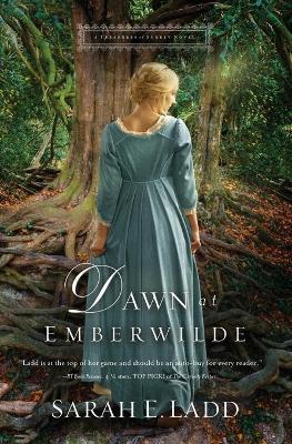 Dawn at Emberwilde by Sarah E. Ladd