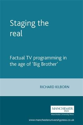Staging the Real by Richard Kilborn