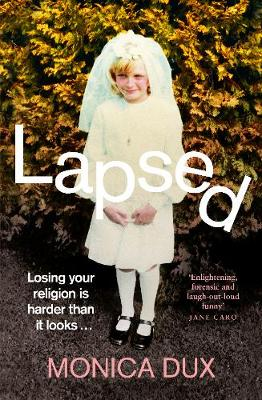 Lapsed by Monica Dux