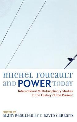 Michel Foucault and Power Today by David Gabbard