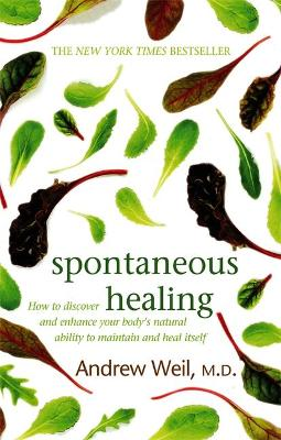 Spontaneous Healing by Dr. Andrew Weil