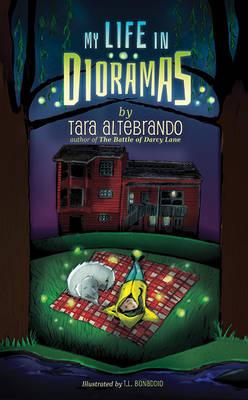 My Life in Dioramas by Tara Altebrando