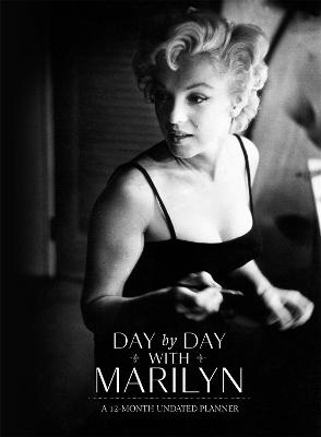 Day by Day with Marilyn: A 12-Month Undated Planner by Michelle Morgan