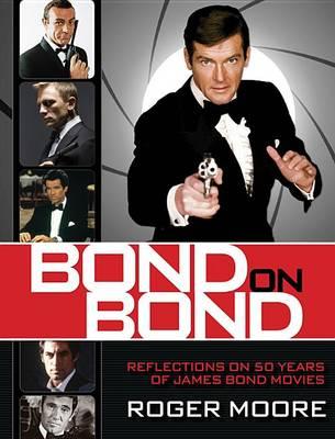 Bond on Bond by Roger Moore