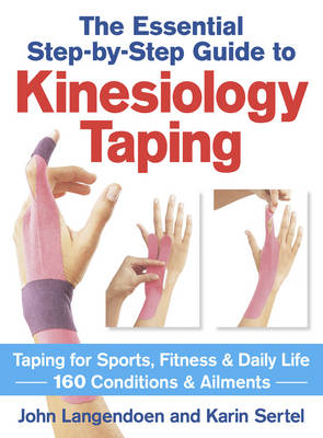 The Essential Step-by-step Guide to Kinesiology Taping by John Langendoen