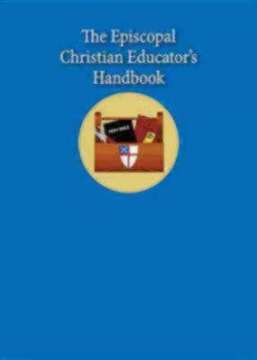 The Episcopal Christian Educator's Handbook by Sharon Ely Pearson