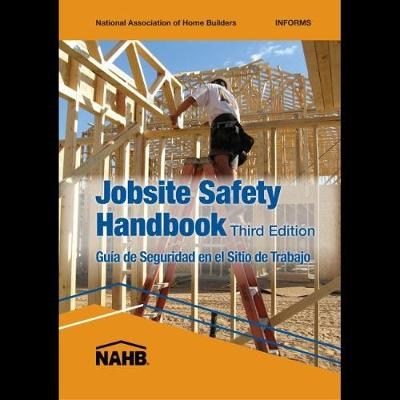 Jobsite Safety Handbook, Third Edition, English-Spanish by NAHB Labor, Safety, & Health Services