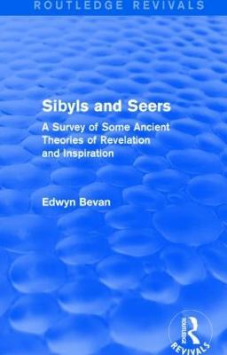 Sibyls and Seers by Edwyn Bevan