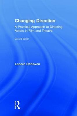 Changing Direction: A Practical Approach to Directing Actors in Film and Theatre: Foreword by Ang Lee book