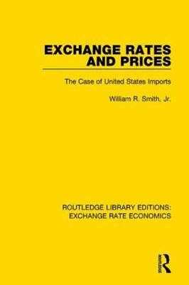 Exchange Rates and Prices: The Case of United States Imports by William R. Smith