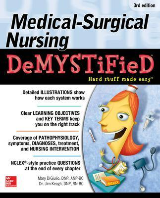 Medical-Surgical Nursing Demystified, Third Edition by Jim Keogh
