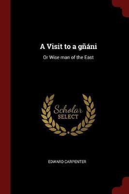 A Visit to a Gnani by Edward Carpenter
