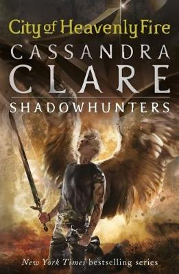 Mortal Instruments 6: City of Heavenly Fire by Cassandra Clare