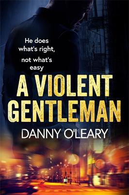 A Violent Gentleman: For fans of Martina Cole and Kimberley Chambers by Danny O'Leary